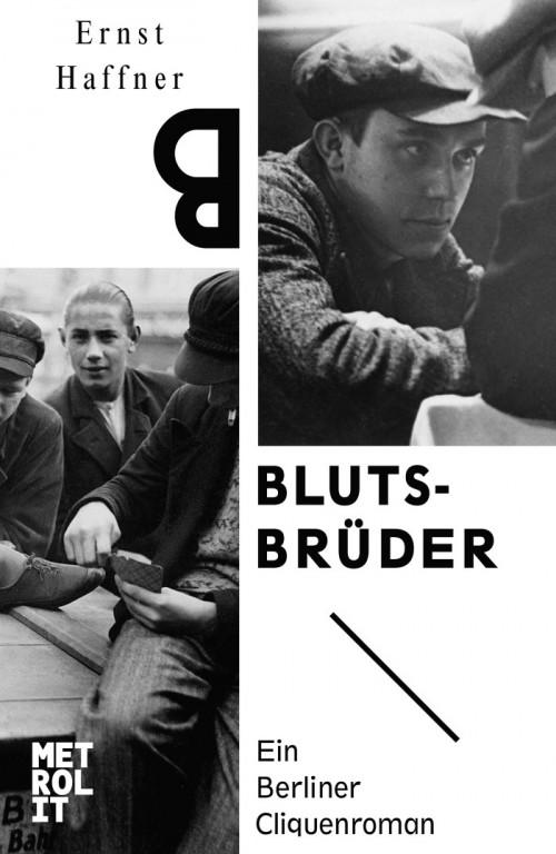 """Ernst Haffner """"Blutsbrüder – Ein Berliner Cliquenroman"""""""