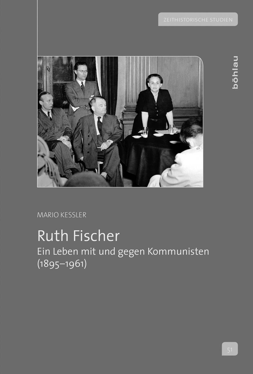 """Mario Keßler """"Ruth Fischer (1895 – 1961). Ein Leben mit und gegen Kommunisten"""""""