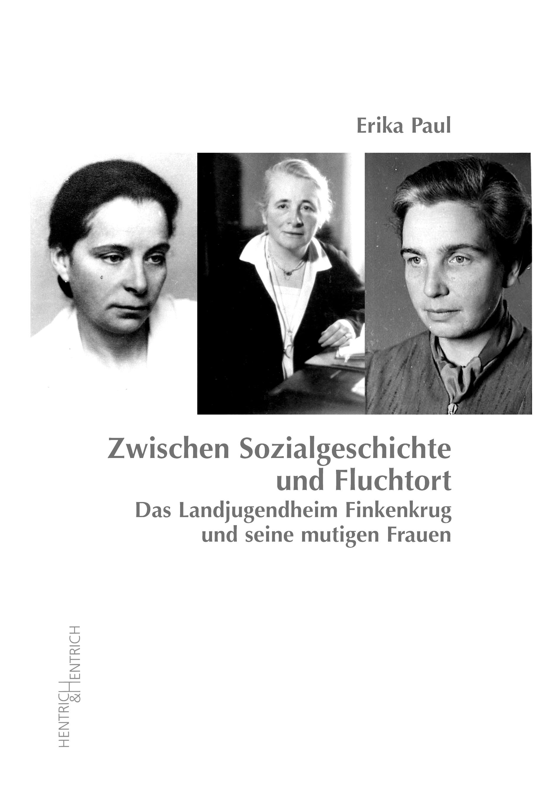 """Erika Paul """"Das Landjugendheim Finkenkrug und seine mutigen Frauen"""""""