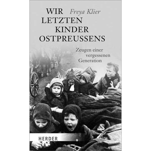 """Freya Klier """"Wir letzten Kinder Ostpreußens"""""""