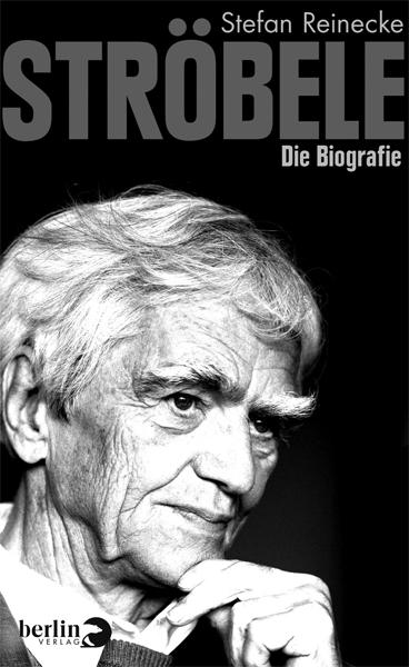 """Stefan Reinecke """"Ströbele. Die Biografie"""""""