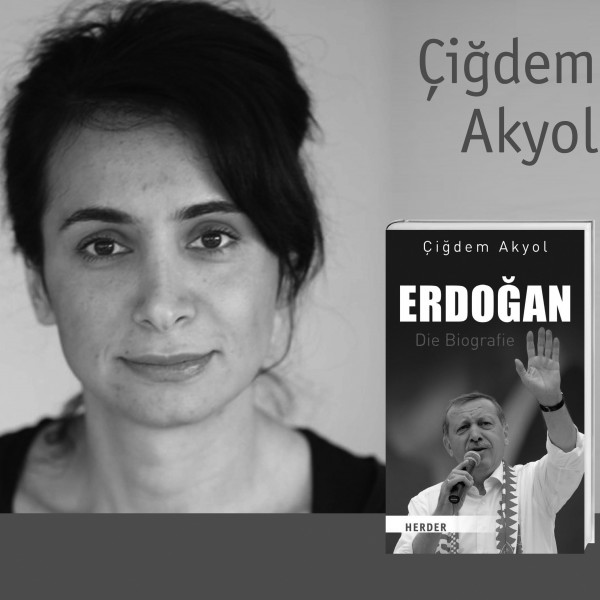 """Çiğdem Akyol """"Erdoğan. Die Biografie"""""""