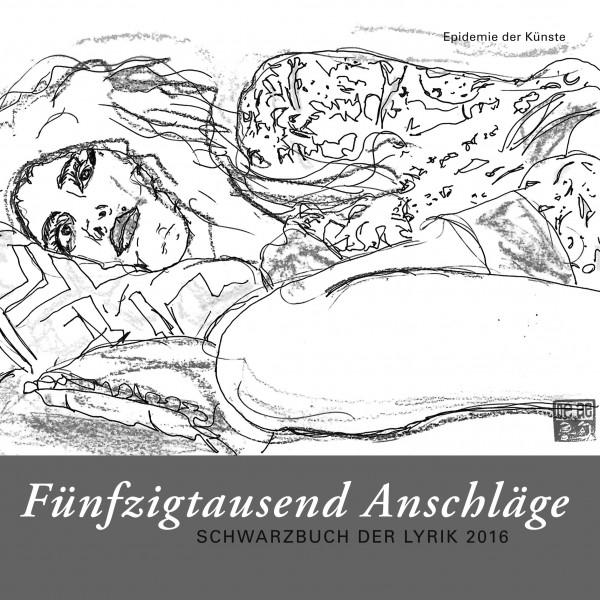 """""""Fünfzigtausend Anschläge. Schwarzbuch der Lyrik 2016"""""""