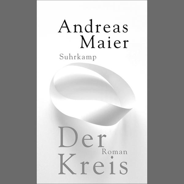 "Andreas Maier ""Der Kreis"""