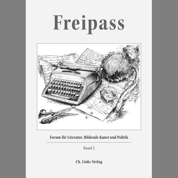 """""""Freipass"""". Forum für Literatur, Bildende Kunst und Politik"""