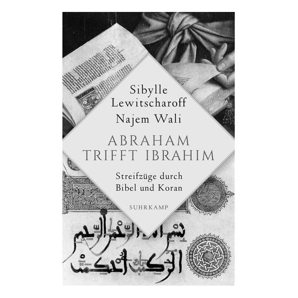 """""""Abraham trifft Ibrahîm. Streifzüge durch Bibel und Koran"""""""