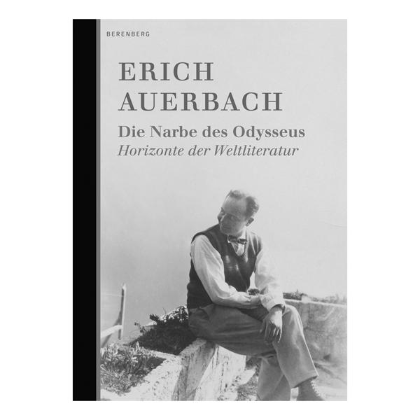 """Erich Auerbach """"Die Narbe des Odysseus. Horizonte der Weltliteratur"""""""