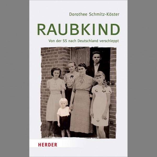 """""""Raubkind. Von der SS nach Deutschland verschleppt"""""""