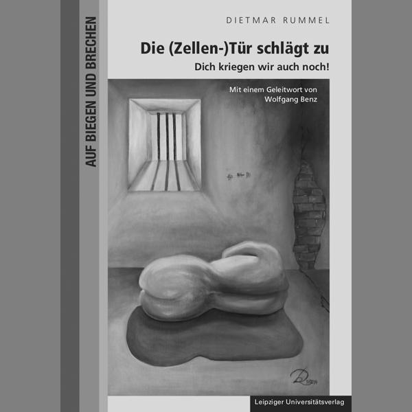 Die Kriminalisierung des Außenseiters in der DDR ‒ »Die (Zellen-) Tür schlägt zu. Dich kriegen wir auch noch«
