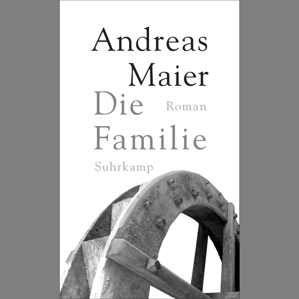 Andreas Maier »Die Familie«