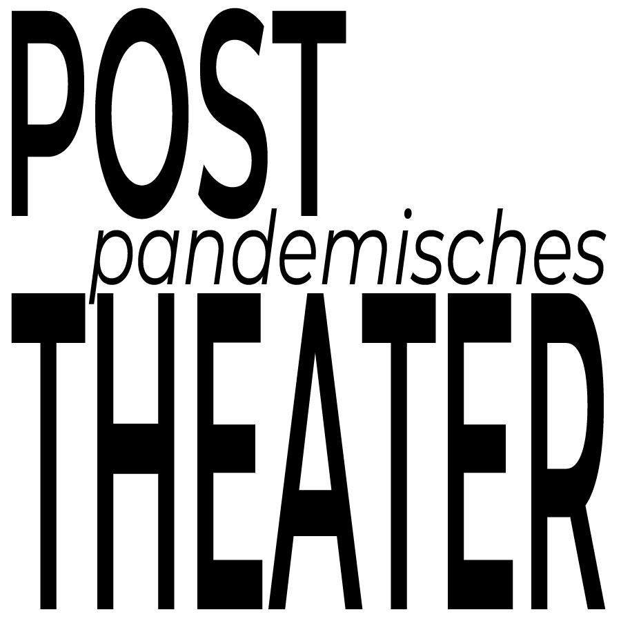 Nach der Pandemie? Vom Theater der Zukunft
