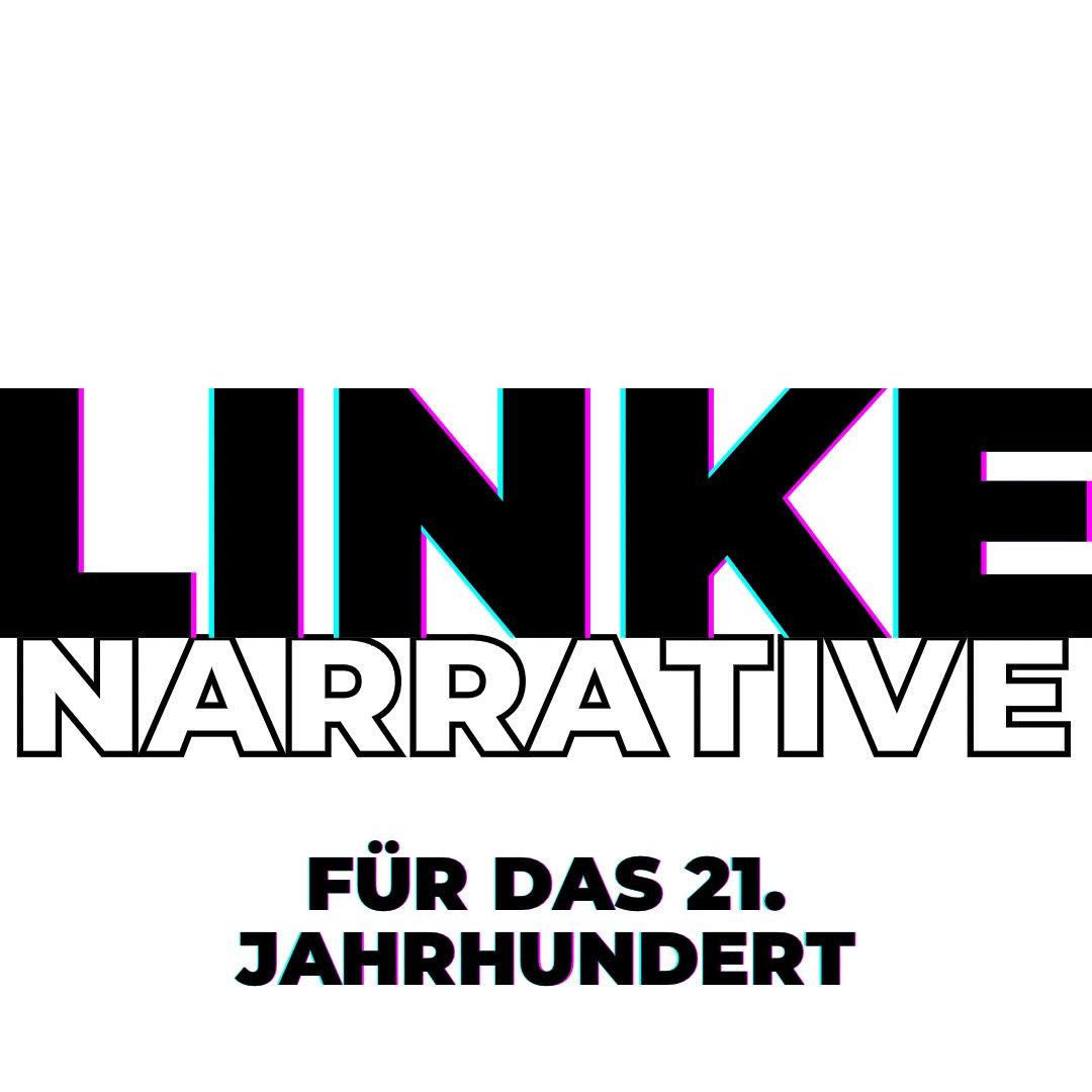 Linke Narrative für das 21. Jahrhundert. Workshop Teil 1