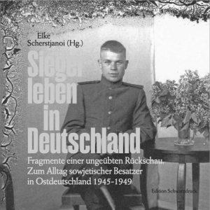 Elke Scherstjanoi »Sieger leben in Deutschland«