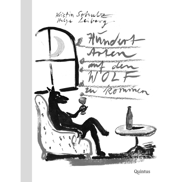 Plötzlich Kinderbuch!  Kristin Schulz»Hundert Arten auf den Wolfzu kommen« undFinn-Ole Heinrich»Schlafen wie die Rüben«(zs. mit Dita Zipfel)
